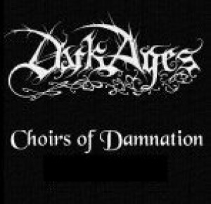 Dark Ages - Choirs of Damnation