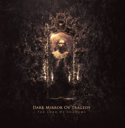 Dark Mirror ov Tragedy - The Lord ov Shadows