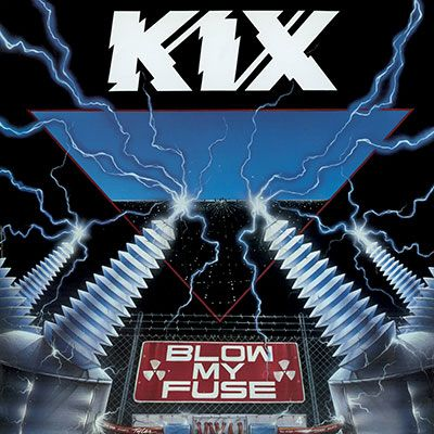 Kix - Blow My Fuse