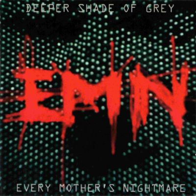 Every Mother's Nightmare - Deeper Shade Of Grey