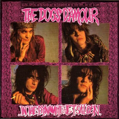 The Dogs D'amour - In The Dynamite Jet Saloon