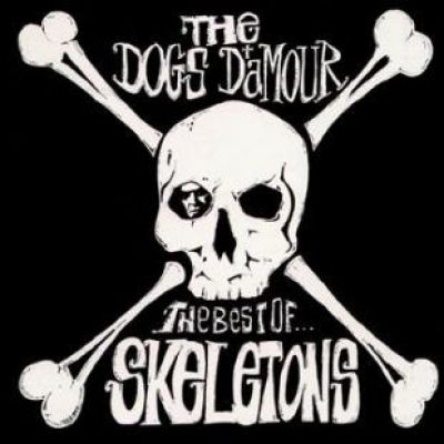 The Dogs D'amour - Skeletons - The Best Of The Dogs D'Amour
