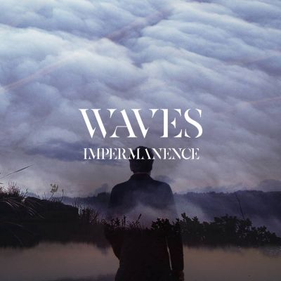 Waves - Impermanence