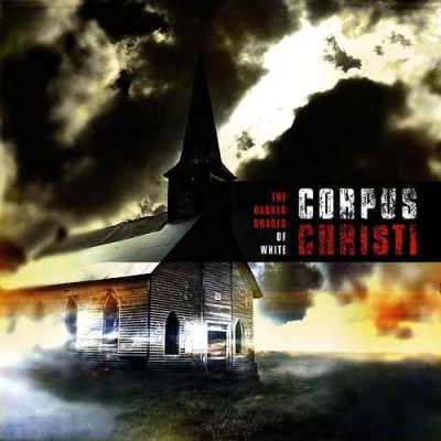 Corpus Christi - The Darker Shades of White