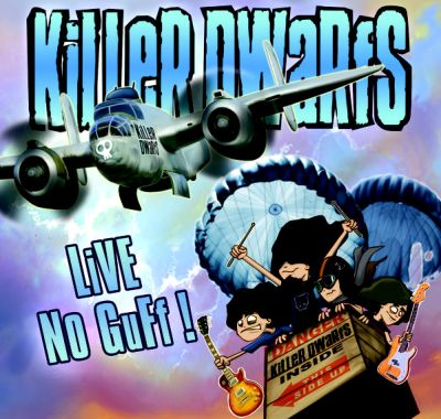 Killer Dwarfs - Live No Guff!