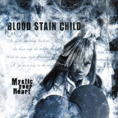 Blood Stain Child - Mystic Your Heart