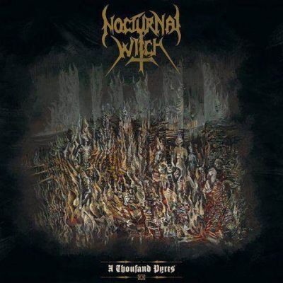 Nocturnal Witch - A Thousand Pyres