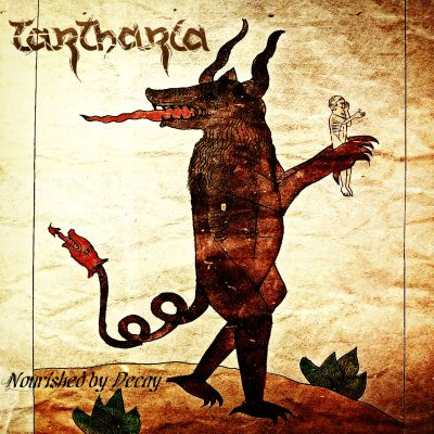 Tartharia - Nourished by Decay