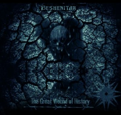 Beshenitar - The Great Wound Of History