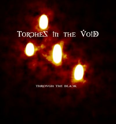 Torches In The Void - Through The Black