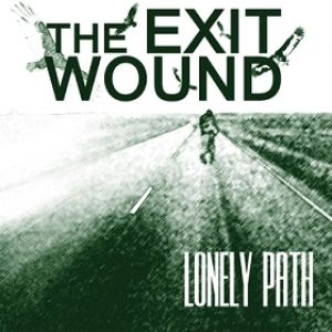 The Exit Wound - Lonely Path