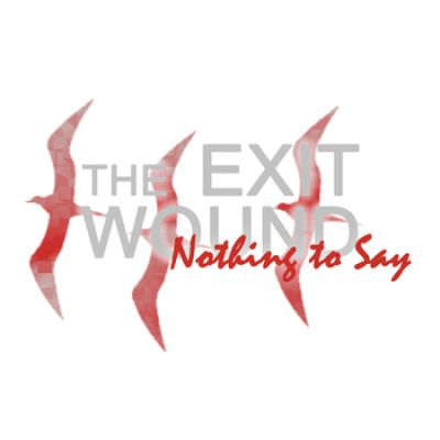 The Exit Wound - Nothing To Say