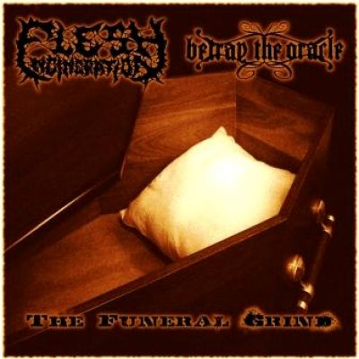 Flesh Incineration / Betray The Oracle - The Funeral Grind