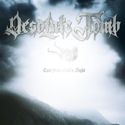 Desolate Tomb - Cast From God's Sight