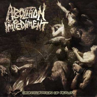 Abolition Of Impediment - Disintegration Of Reality