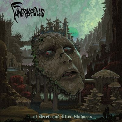 Funeralopolis - ...of Deceit and Utter Madness