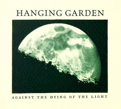 Hanging Garden - Against the Dying of the Light
