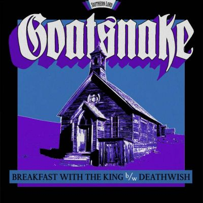 Goatsnake - Breakfast with the King b/w Deathwish