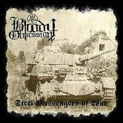 Bloody Obsession - Steel Messengers of War