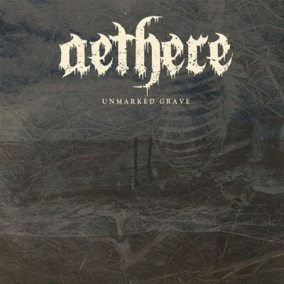 Aethere - Unmarked Grave