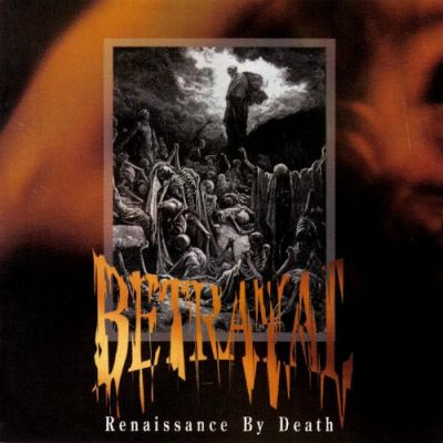 Betrayal - Renaissance By Death