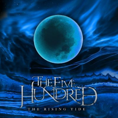 The Five Hundred - The Rising Tide