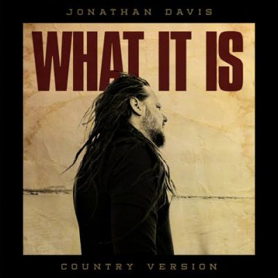 Jonathan Davis - What It Is (Country Version)