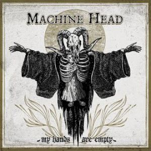 Machine Head - My Hands Are Empty