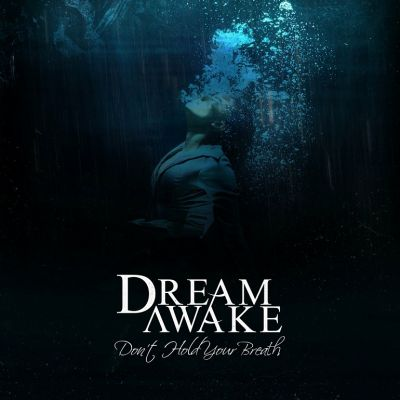 Dream Awake - Don't Hold Your Breath
