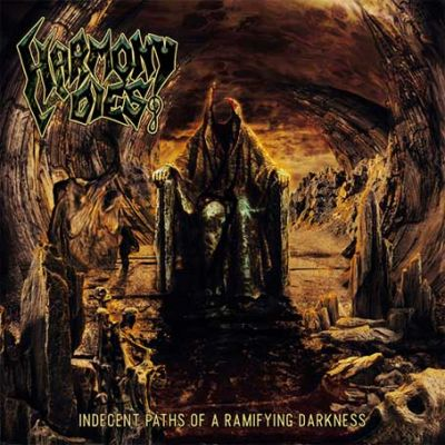 Harmony Dies - Indecent Paths of a Ramifying Darkness