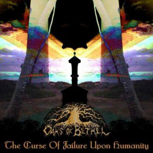 Oaks of Bethel - The Curse of Failure Upon Humanity cover art