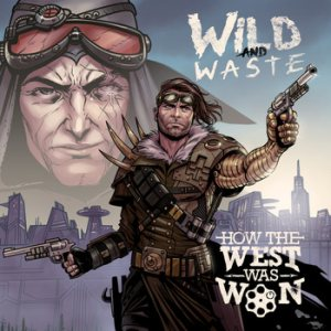 How the West Was Won - Wild and Waste cover art