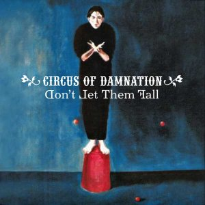 Circus of Damnation - Don't Let Them Fall (Promo) cover art