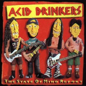 Acid Drinkers - The State of Mind Report cover art