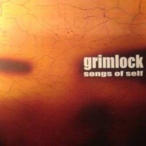 Grimlock - Songs of Self