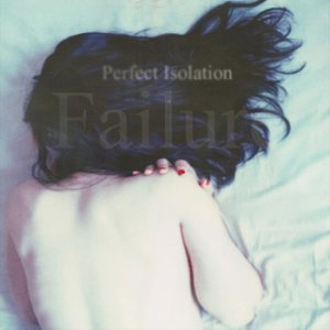 Failure - Perfect Isolation cover art