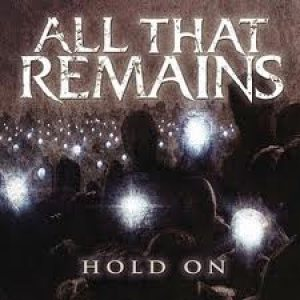 All That Remains - Hold On cover art