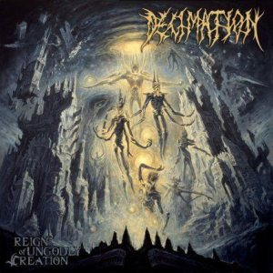 Decimation - Reign of Ungodly Creation cover art