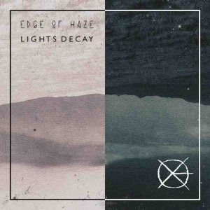 Edge of Haze - Lights Decay cover art