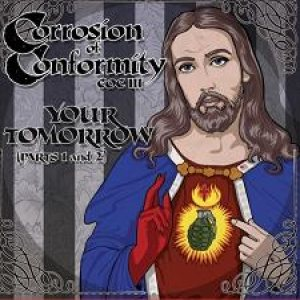 Corrosion of Conformity - Your Tomorrow (Parts 1 and 2) cover art