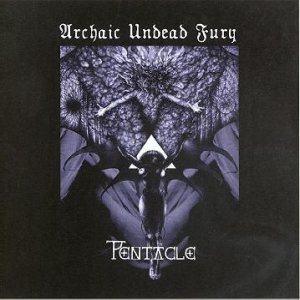 Pentacle - Archaic Undead Fury cover art