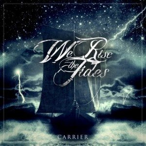 We Rise the Tides - Carrier cover art