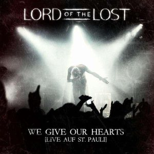 Lord of the Lost - We Give Our Hearts (Live auf St. Pauli) cover art