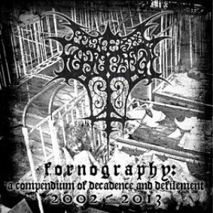 Funeral Fornication - Fornography: a Compendium of Decadence and Defilement cover art