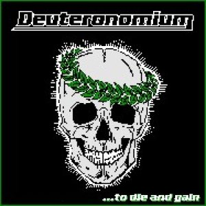 Deuteronomium - To Die and Gain cover art