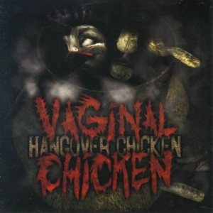 Vaginal Chicken - Hangover Chicken