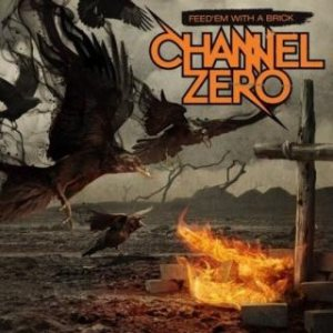 Channel Zero - Feed 'Em with a Brick cover art