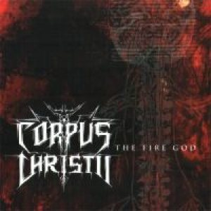 Corpus Christii - The Fire God cover art