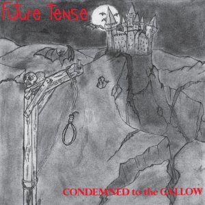 Future Tense - Condemned to the Gallow cover art