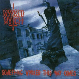 Wykked Wytch - Something Wykked This Way Comes cover art